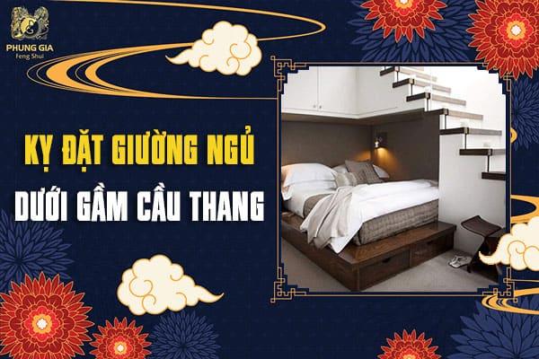 Kỵ Đặt Giường Ngủ Dưới Gầm Cầu Thang