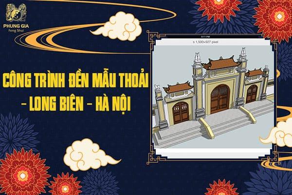 Công Trình Đền Mẫu Thoải – Long Biên – Hà Nội