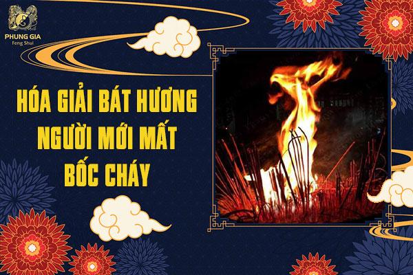 Hóa Giải Bát Hương Người Mới Mất Bốc Cháy