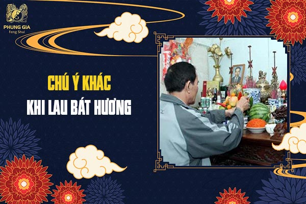 Chú Ý Khác Khi Lau Bát Hương