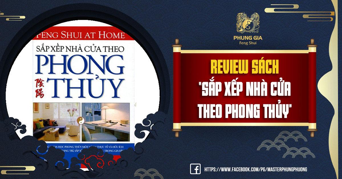 """Review Sách """"Sắp Xếp Nhà Cửa Theo Phong Thủy"""""""