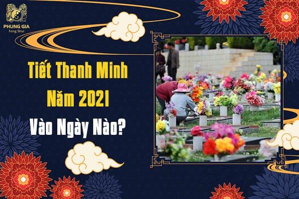 Tiết Thanh Minh Năm 2021 Vào Ngày Nào?