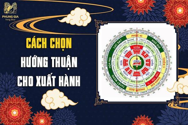 Cách Chọn Hướng Thuận Cho Xuất Hành
