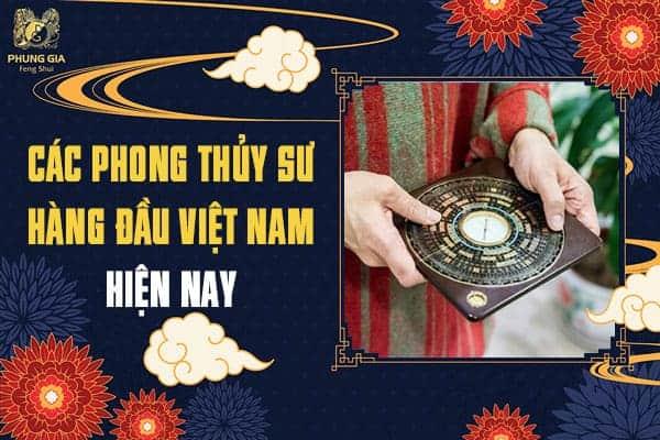 Các Phong Thủy Sư Hàng Đầu Việt Nam Hiện Nay