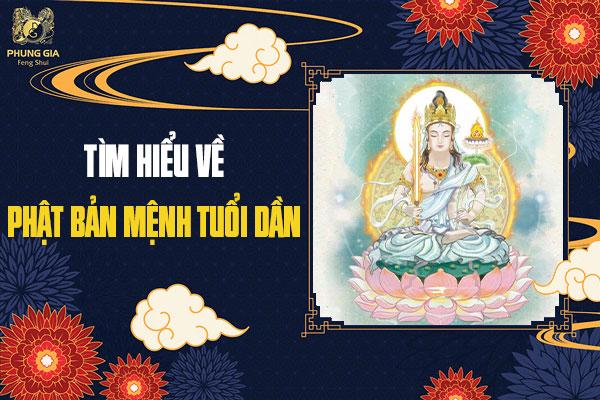 Ý Nghĩa Phật Bản Mệnh Tuổi Dần Trong Phong Thủy