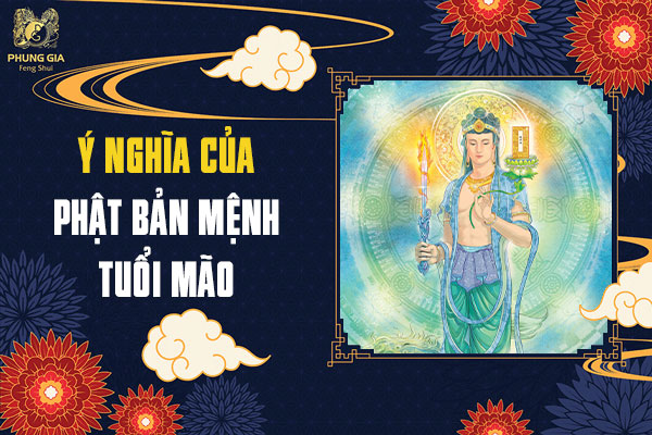 Ý Nghĩa Của Phật Bản Mệnh Tuổi Mão Trong Phong Thủy Năm 2021 14