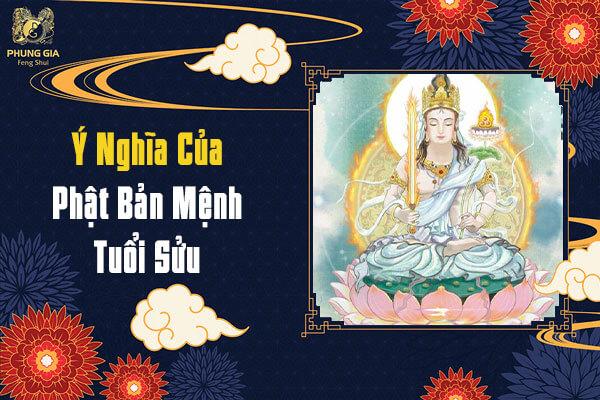 Ý Nghĩa Của Phật Bản Mệnh Tuổi Sửu Trong Phong Thủy Năm 2021