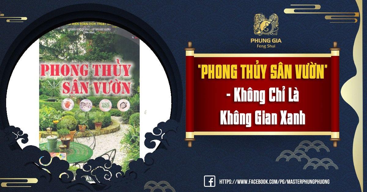 """""""PHONG THỦY SÂN VƯỜN"""" - Không Chỉ Là Không Gian Xanh"""