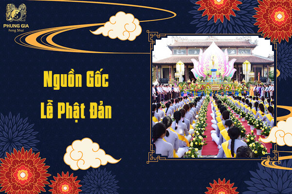 Nguồn Gốc Lễ Phật Đản