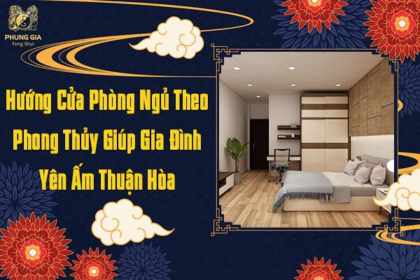 Hướng Cửa Phòng Ngủ Theo Phong Thủy Giúp Gia Đình Yên Ấm Thuận Hòa