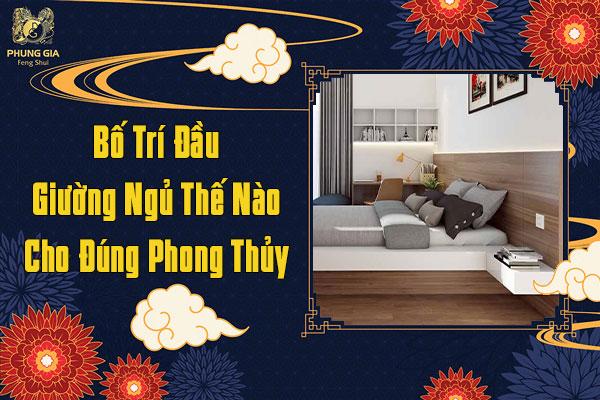 Bố Trí Đầu Giường Ngủ Thế Nào Cho Đúng Phong Thủy