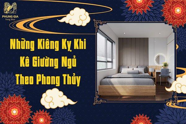 Kiêng Kỵ Khi Kê Giường Ngủ Theo Phong Thủy