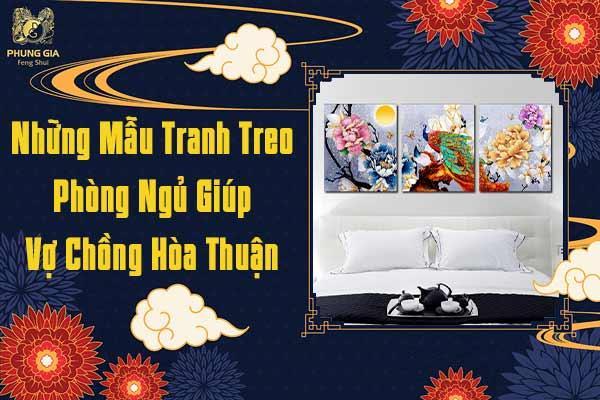Những Mẫu Tranh Treo Phòng Ngủ Phong Thủy Giúp Vợ Chồng Hòa Thuận Hạnh Phúc