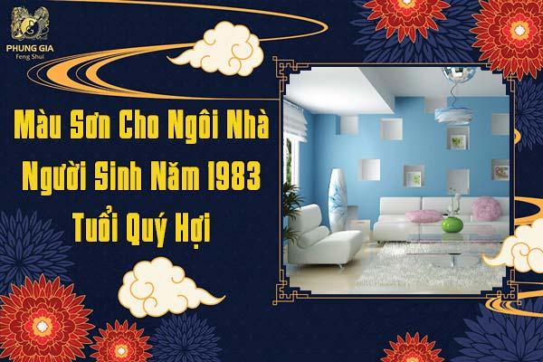 Màu Sơn Cho Ngôi Nhà Sinh Năm 1983 Tuổi Quý Hợi