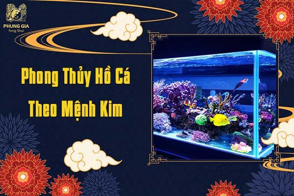 Phong Thủy Hồ Cá Theo Mệnh Kim