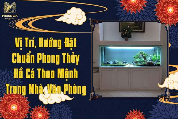 Vị Trí Hướng Đặt Chuẩn Phong Thủy Hồ Cá Theo Mệnh Trong Nhà Văn Phòng